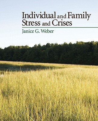Individual and Family Stress and Crises By Weber, Janice Gauthier